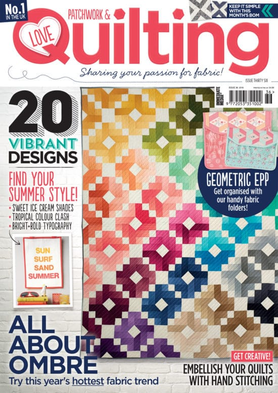 Love Patchwork & Quilting Issue 36